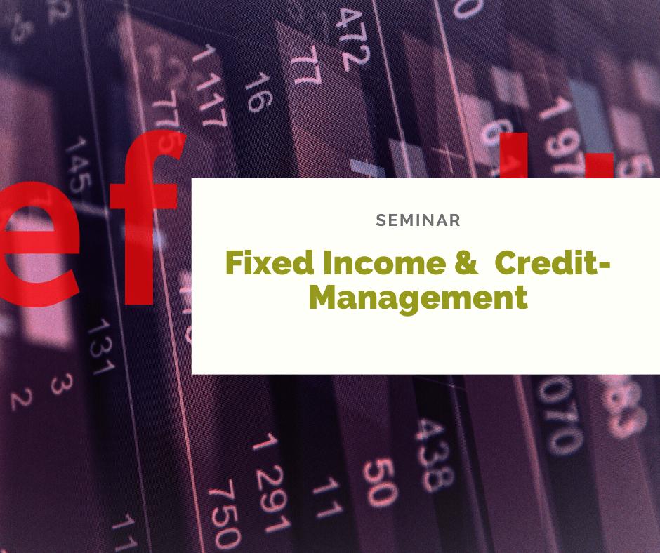 ÖFFENTLICHES SEMINAR | FIXED INCOME CREDIT MANAGEMENT